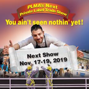 PLMA'S PRIVATE LABEL TRADE SHOW 2019: Nov. 17-19, Chicago